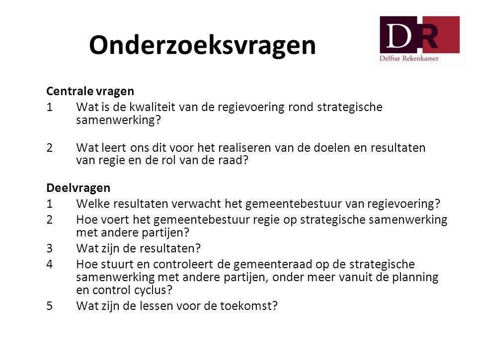 Onderzoeksvragen Centrale vragen 1 Wat is de kwaliteit van de regievoering rond strategische samenwerking? 2 Wat leert ons dit voor het realiseren van