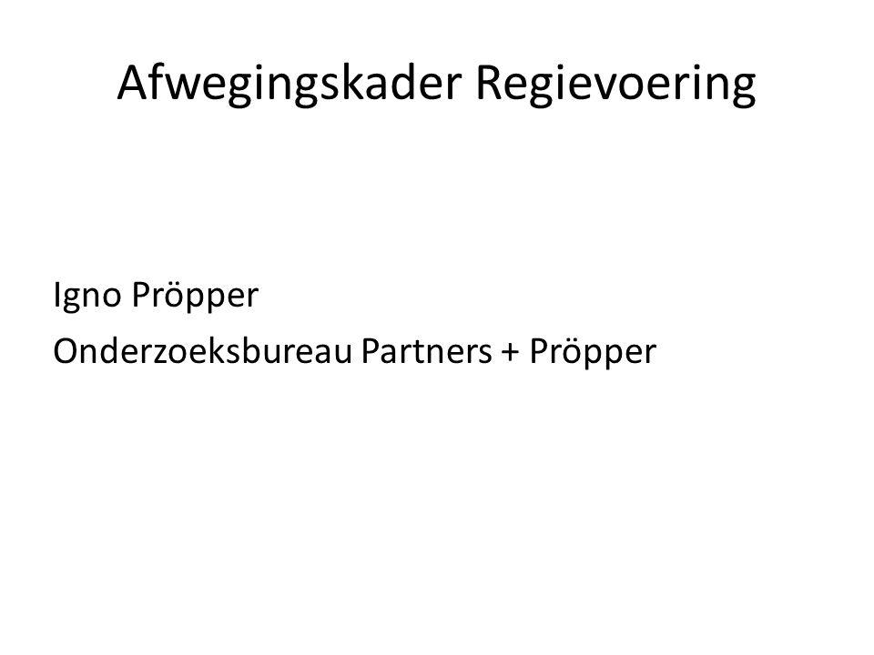 Afwegingskader Regievoering Igno Pröpper Onderzoeksbureau Partners + Pröpper