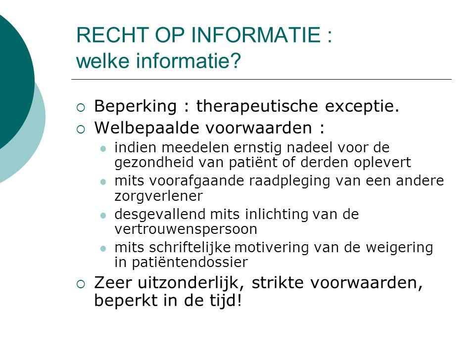 RECHT OP INFORMATIE : welke informatie.  Beperking : therapeutische exceptie.