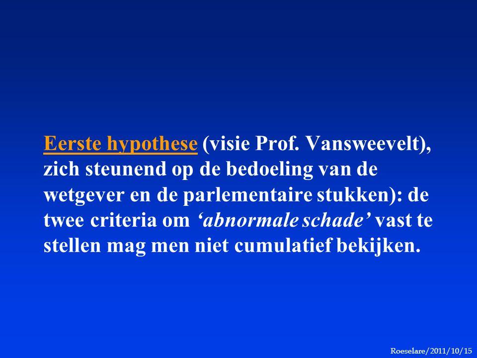 Roeselare/2011/10/15 Eerste hypothese (visie Prof. Vansweevelt), zich steunend op de bedoeling van de wetgever en de parlementaire stukken): de twee c