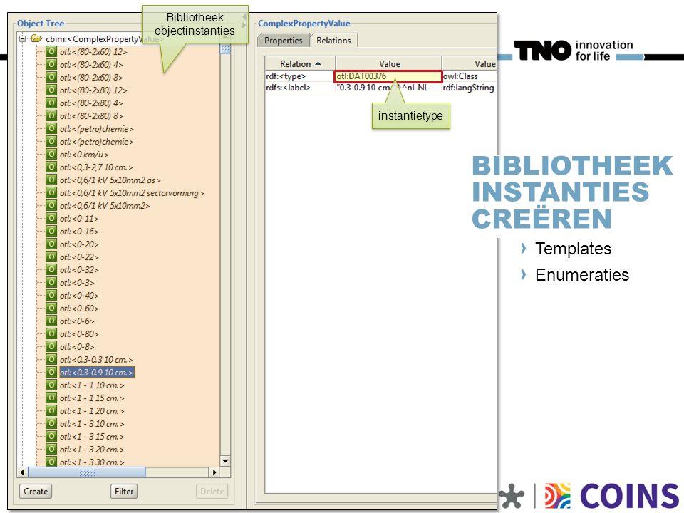 9 | Bibliotheken en referentiekaders BIBLIOTHEEK INSTANTIES CREËREN Templates Enumeraties Bibliotheek objectinstanties instantietype