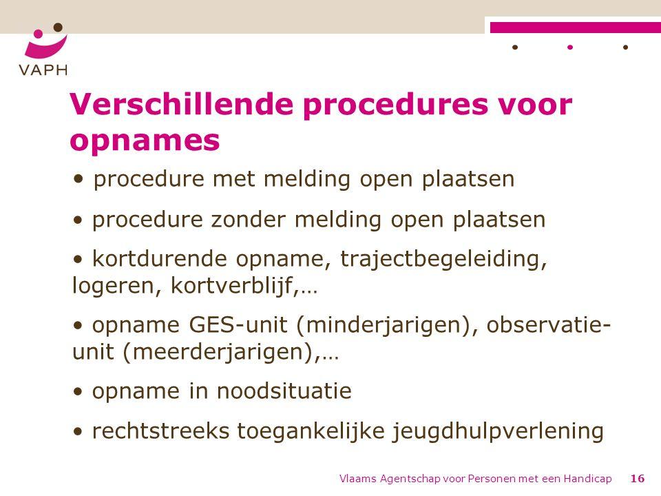Verschillende procedures voor opnames procedure met melding open plaatsen procedure zonder melding open plaatsen kortdurende opname, trajectbegeleidin