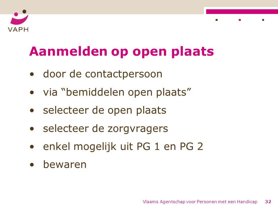 """Aanmelden op open plaats door de contactpersoon via """"bemiddelen open plaats"""" selecteer de open plaats selecteer de zorgvragers enkel mogelijk uit PG 1"""