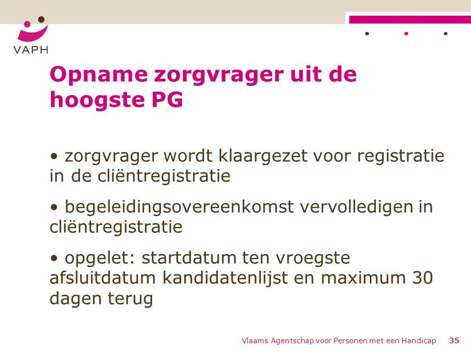 Opname zorgvrager uit de hoogste PG zorgvrager wordt klaargezet voor registratie in de cliëntregistratie begeleidingsovereenkomst vervolledigen in cli