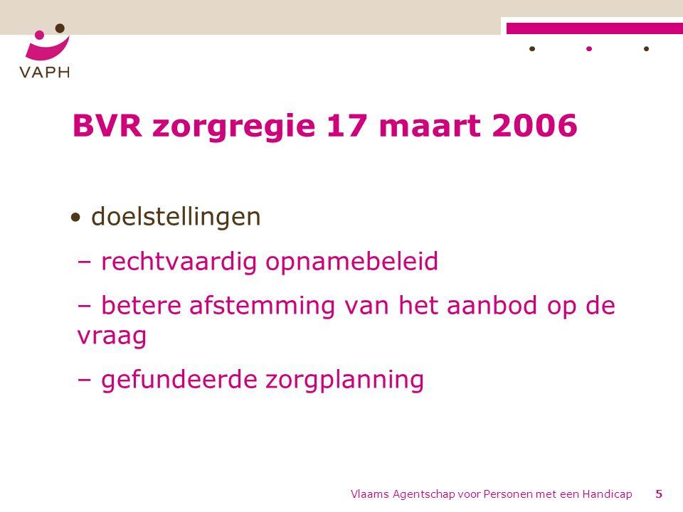 BVR zorgregie 17 maart 2006 doelstellingen – rechtvaardig opnamebeleid – betere afstemming van het aanbod op de vraag – gefundeerde zorgplanning Vlaam