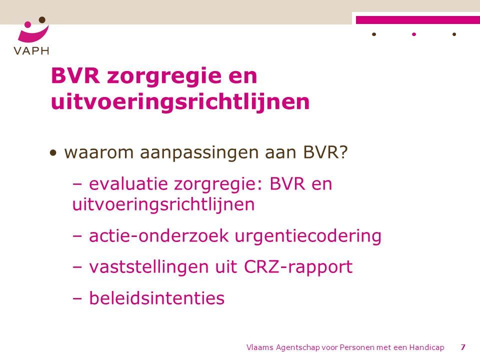 BVR zorgregie en uitvoeringsrichtlijnen waarom aanpassingen aan BVR? – evaluatie zorgregie: BVR en uitvoeringsrichtlijnen – actie-onderzoek urgentieco