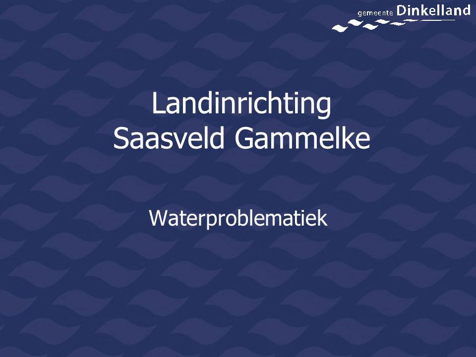 Landinrichting Saasveld Gammelke Waterproblematiek