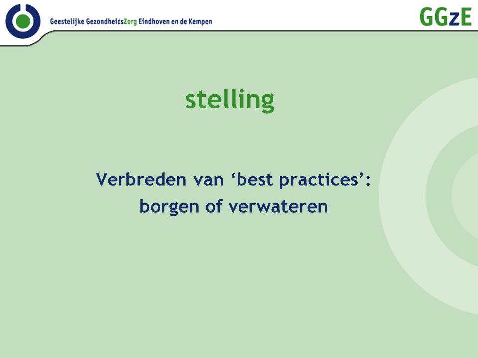 stelling Verbreden van 'best practices': borgen of verwateren