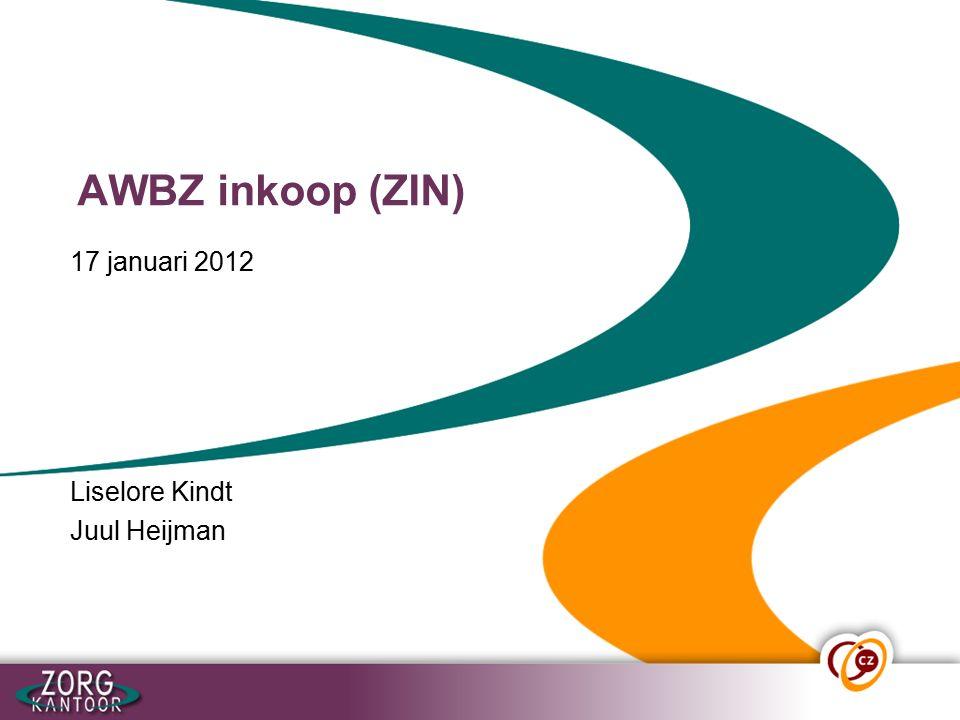 AWBZ inkoop (ZIN) 17 januari 2012 Liselore Kindt Juul Heijman