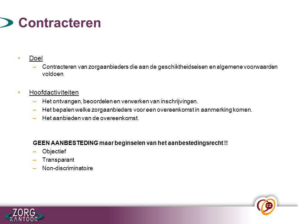 Contracteren Doel –Contracteren van zorgaanbieders die aan de geschiktheidseisen en algemene voorwaarden voldoen.