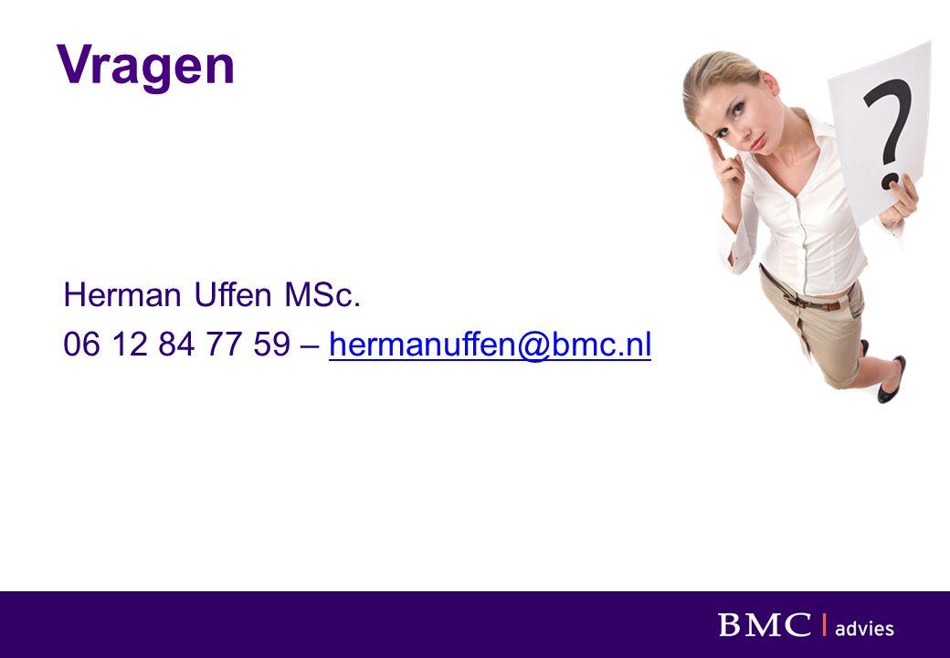 Vragen Herman Uffen MSc. 06 12 84 77 59 – hermanuffen@bmc.nlhermanuffen@bmc.nl