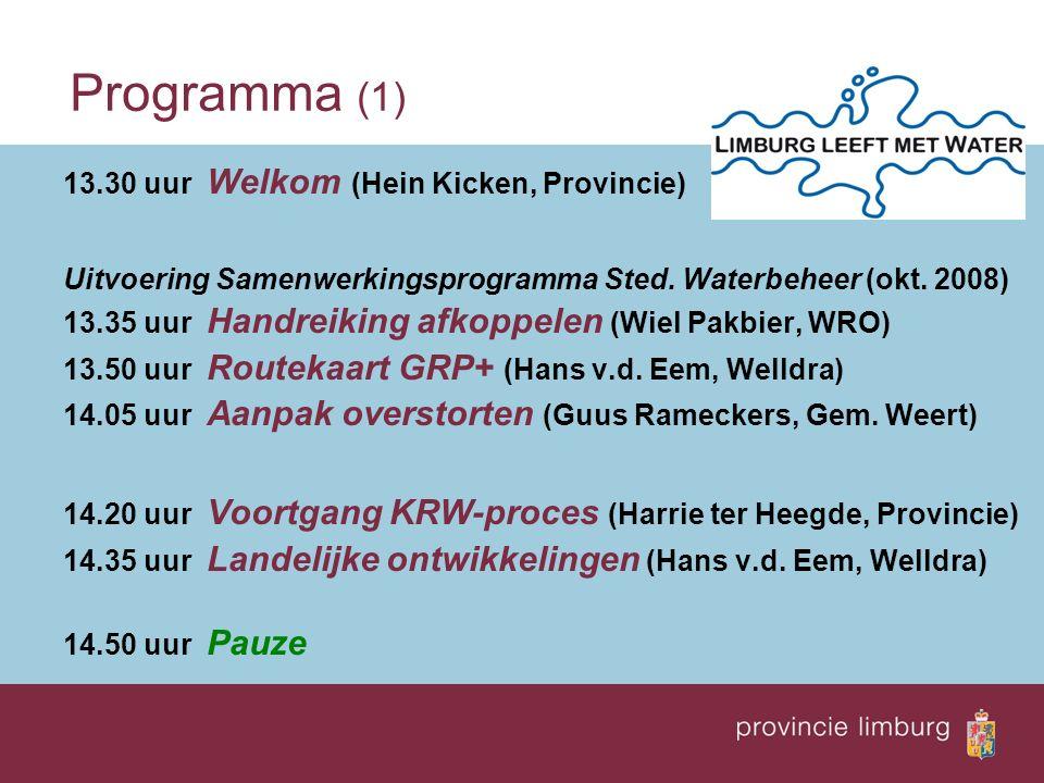 Programma (1) 13.30 uur Welkom (Hein Kicken, Provincie) Uitvoering Samenwerkingsprogramma Sted. Waterbeheer (okt. 2008) 13.35 uur Handreiking afkoppel