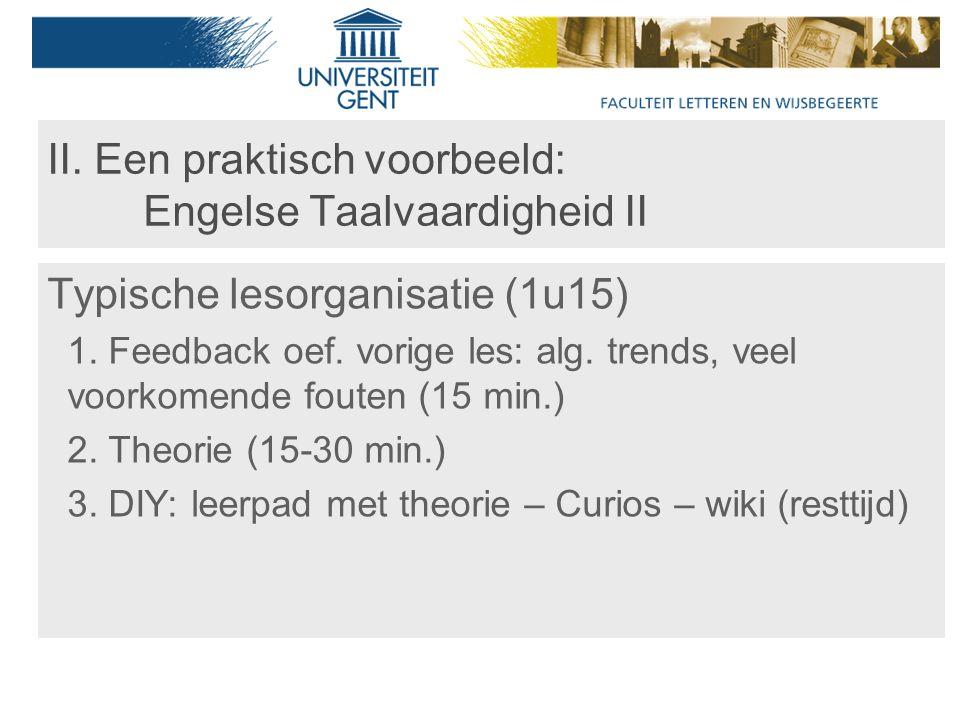 II. Een praktisch voorbeeld: Engelse Taalvaardigheid II Typische lesorganisatie (1u15) 1.