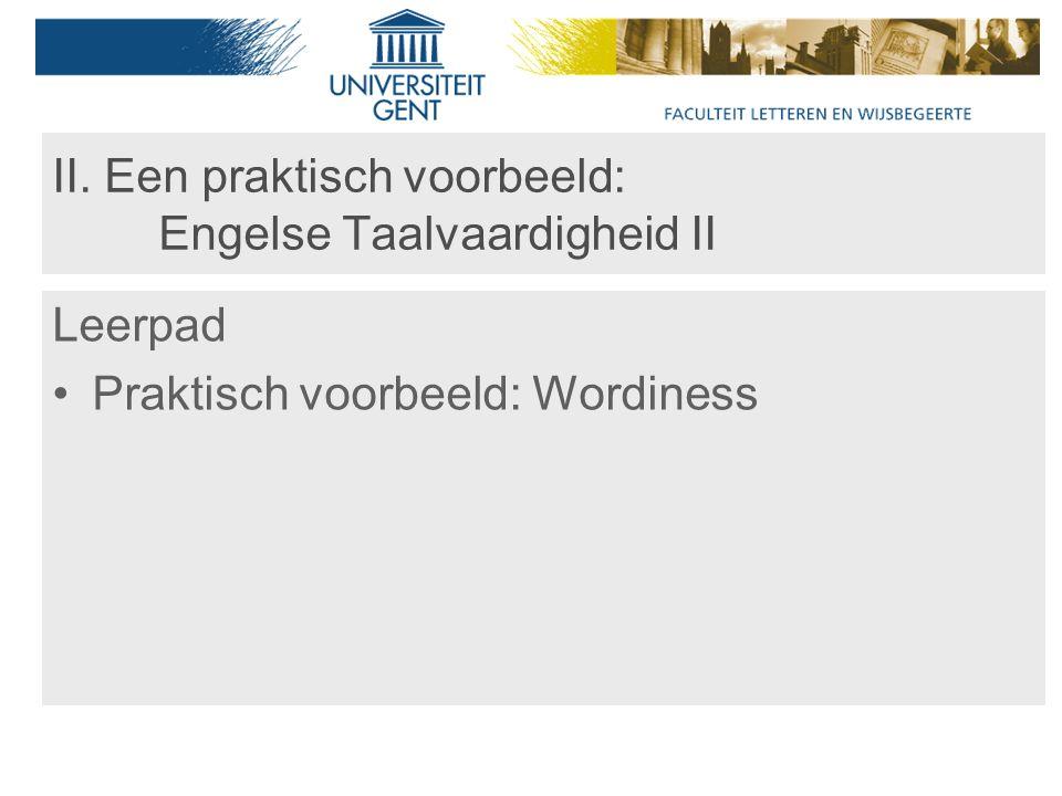 II. Een praktisch voorbeeld: Engelse Taalvaardigheid II Leerpad Praktisch voorbeeld: Wordiness