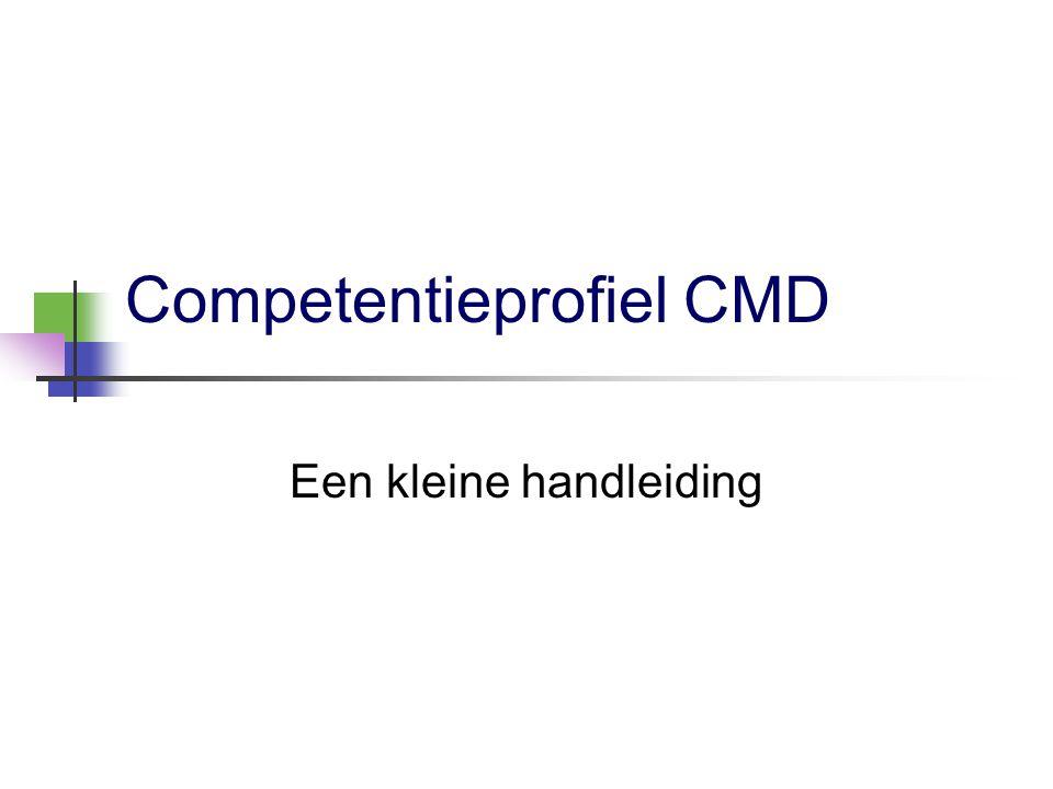 Competentieprofiel CMD Een kleine handleiding