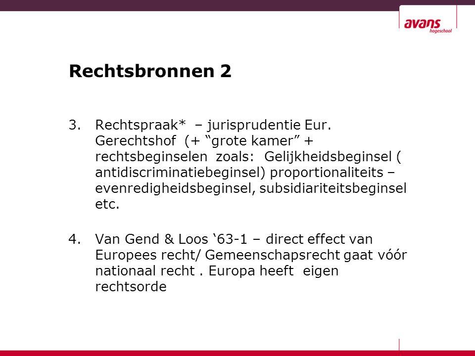 Rechtsbronnen 2 3.Rechtspraak* – jurisprudentie Eur.