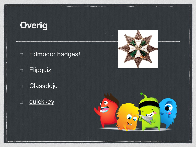 Overig Edmodo: badges! Flipquiz Classdojo quickkey