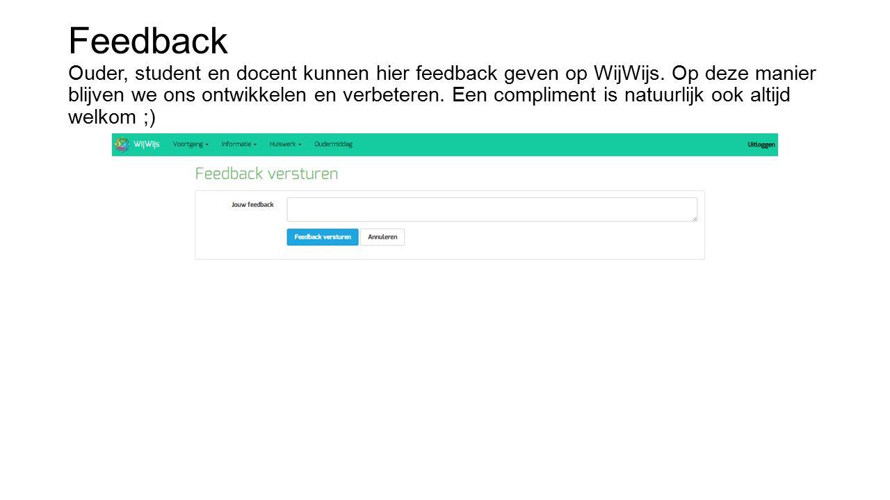 Feedback Ouder, student en docent kunnen hier feedback geven op WijWijs.
