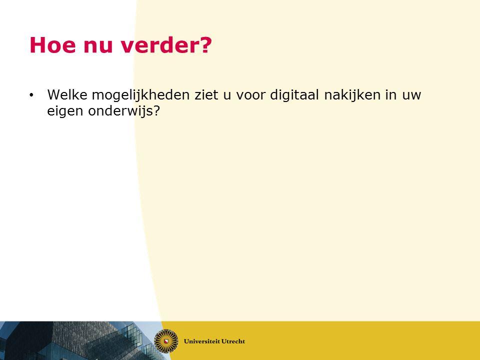 Hoe nu verder? Welke mogelijkheden ziet u voor digitaal nakijken in uw eigen onderwijs?