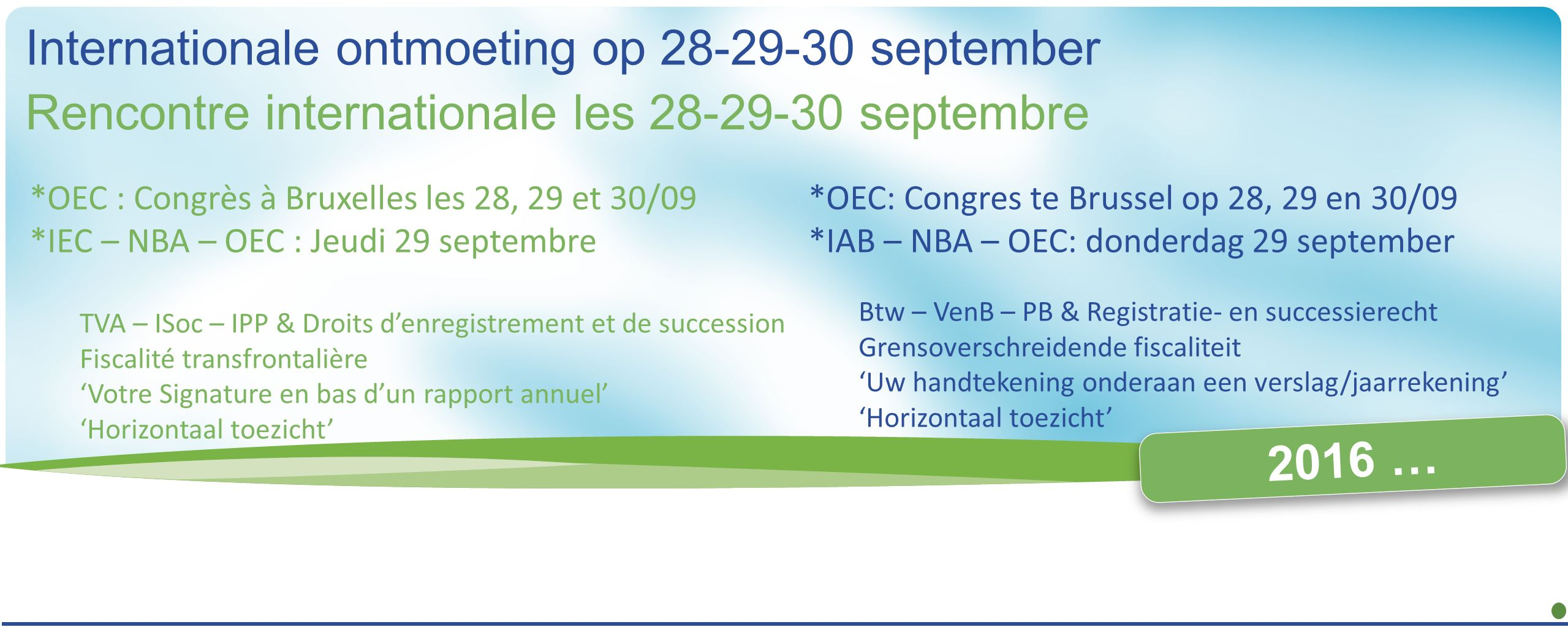 ALGEMENE VERGADERING ASSEMBLÉE GÉNÉRALE 2016 Rencontre internationale les 28-29-30 septembre Internationale ontmoeting op 28-29-30 september *OEC : Co