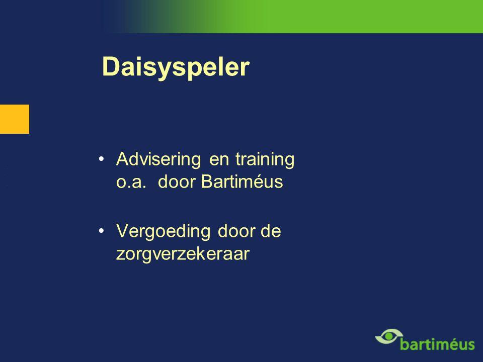 Daisyspeler Advisering en training o.a. door Bartiméus Vergoeding door de zorgverzekeraar
