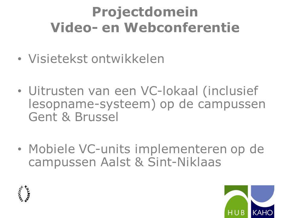 Projectdomein Video- en Webconferentie Visietekst ontwikkelen Uitrusten van een VC-lokaal (inclusief lesopname-systeem) op de campussen Gent & Brussel