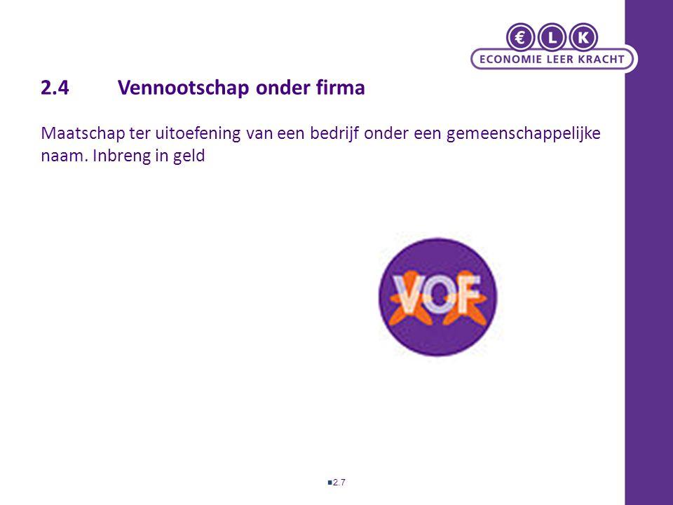 2.4 Vennootschap onder firma Maatschap ter uitoefening van een bedrijf onder een gemeenschappelijke naam.