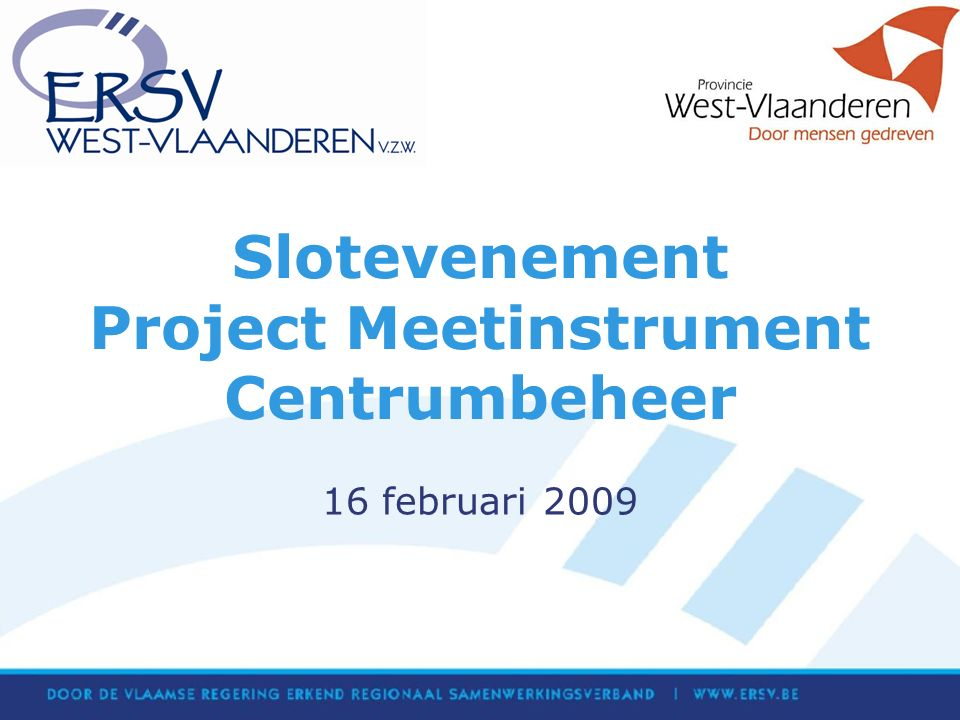 Slotevenement Project Meetinstrument Centrumbeheer 16 februari 2009