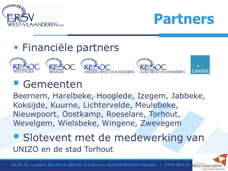 Partners  Financiële partners  Gemeenten Beernem, Harelbeke, Hooglede, Izegem, Jabbeke, Koksijde, Kuurne, Lichtervelde, Meulebeke, Nieuwpoort, Oostkamp, Roeselare, Torhout, Wevelgem, Wielsbeke, Wingene, Zwevegem  Slotevent met de medewerking van UNIZO en de stad Torhout
