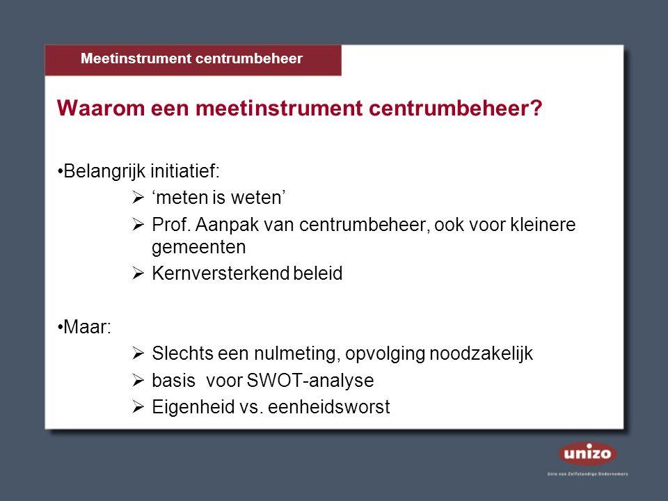 Waarom een meetinstrument centrumbeheer. Belangrijk initiatief:  'meten is weten'  Prof.