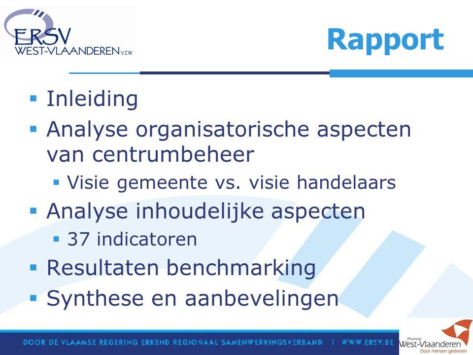 Stand van zaken en vervolg  9 (voorlopige) eindrapporten afgewerkt  Nog 8 te gaan  Benchmarking  Synthese en aanbevelingen  Definitief eindrapport  Workshops door dienst Economie van de Provincie West-Vlaanderen  Uitwisseling