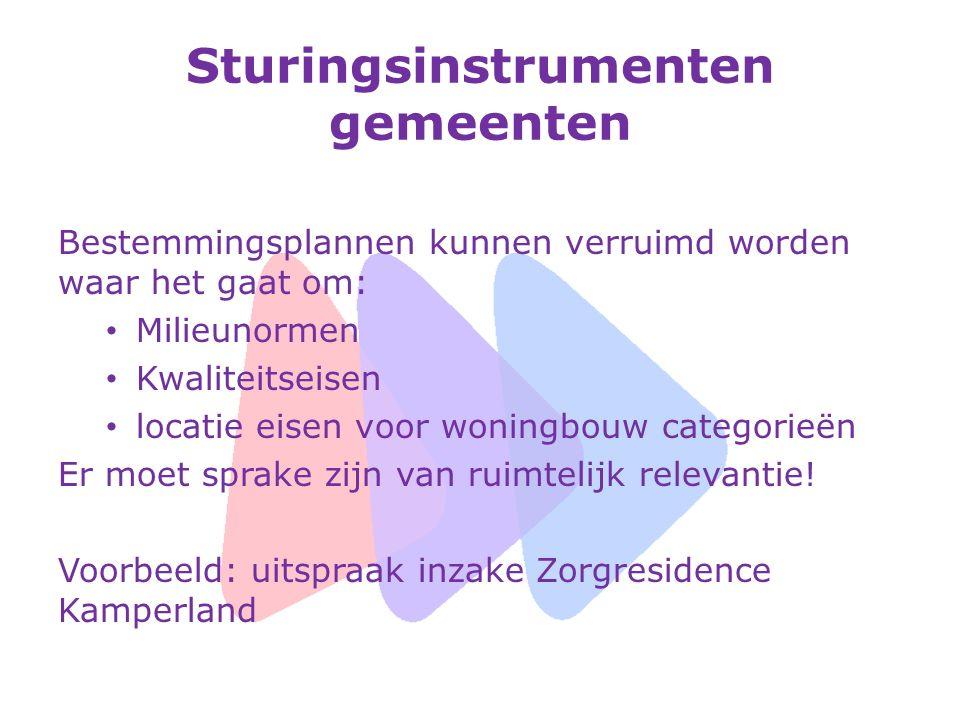Bestemmingsplannen kunnen verruimd worden waar het gaat om: Milieunormen Kwaliteitseisen locatie eisen voor woningbouw categorieën Er moet sprake zijn van ruimtelijk relevantie.