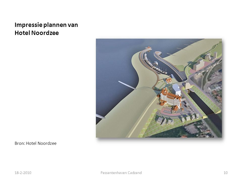 Impressie plannen van Hotel Noordzee Bron: Hotel Noordzee 18-2-201010Passantenhaven Cadzand
