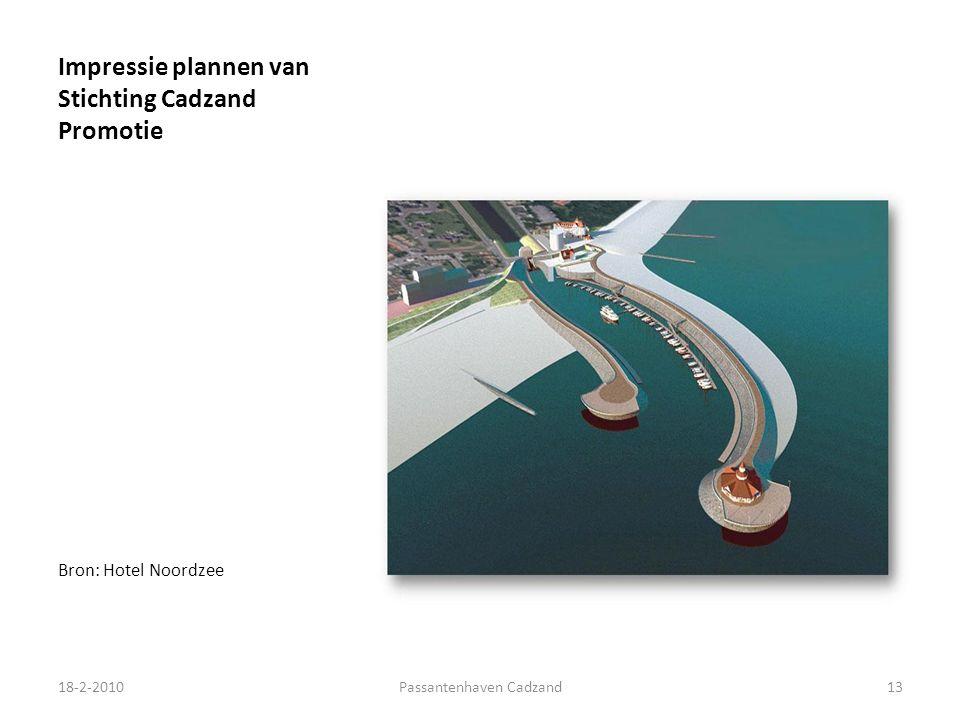 Impressie plannen van Stichting Cadzand Promotie Bron: Hotel Noordzee 18-2-201013Passantenhaven Cadzand