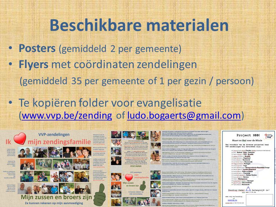 Beschikbare materialen Posters (gemiddeld 2 per gemeente) Flyers met coördinaten zendelingen (gemiddeld 35 per gemeente of 1 per gezin / persoon) Te kopiëren folder voor evangelisatie (www.vvp.be/zending of ludo.bogaerts@gmail.com)www.vvp.be/zendingludo.bogaerts@gmail.com