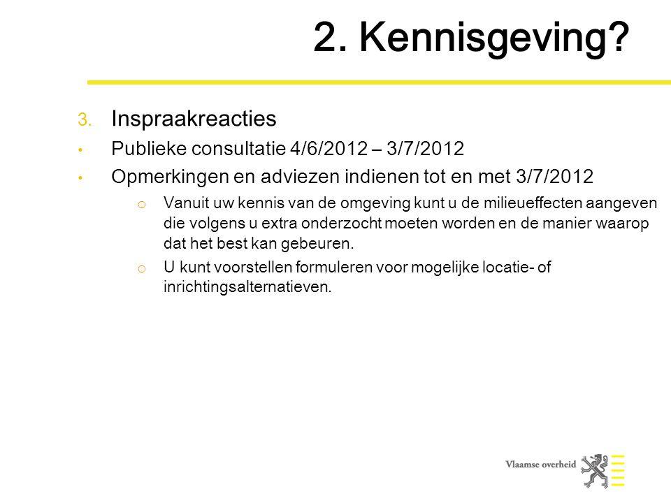 2. Kennisgeving. 3.