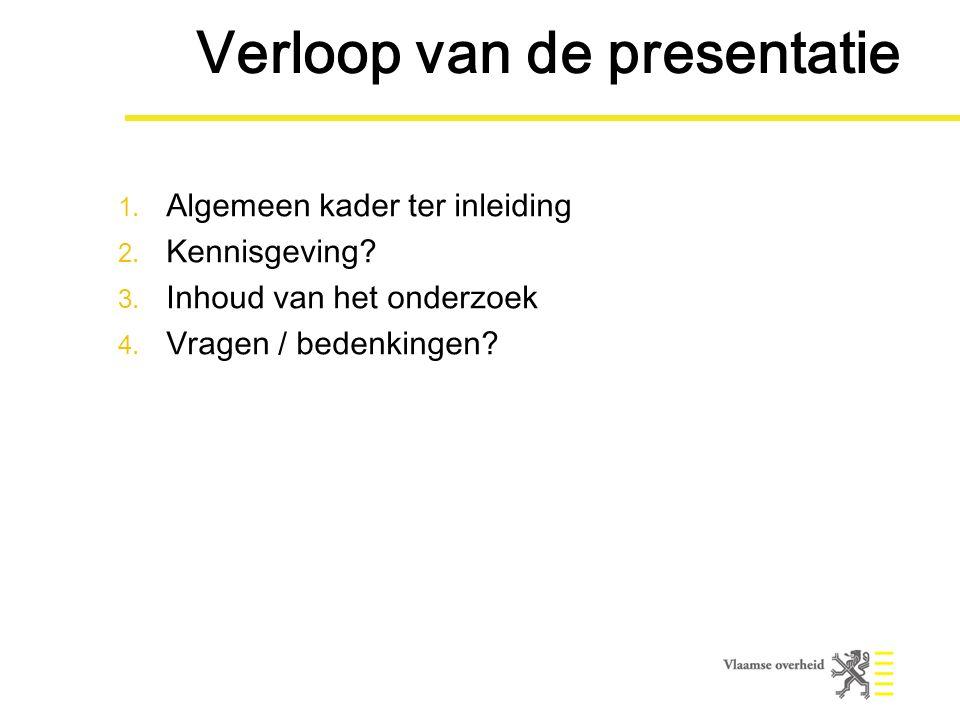Verloop van de presentatie 1. Algemeen kader ter inleiding 2.
