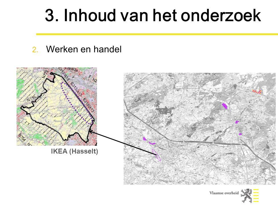 IKEA (Hasselt) 3. Inhoud van het onderzoek 2. Werken en handel