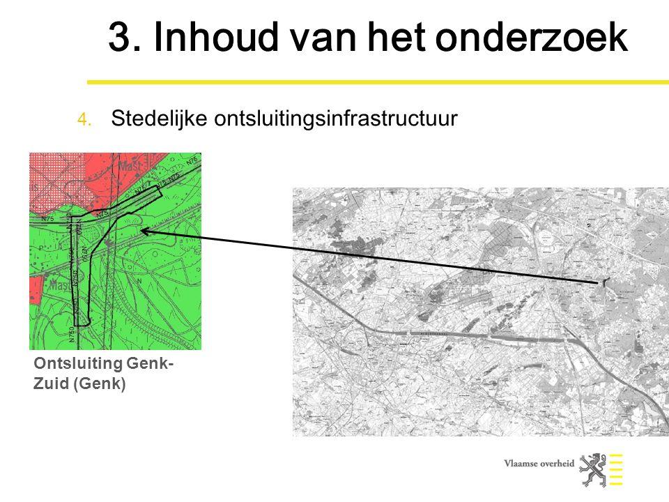 Ontsluiting Genk- Zuid (Genk) 3. Inhoud van het onderzoek 4. Stedelijke ontsluitingsinfrastructuur