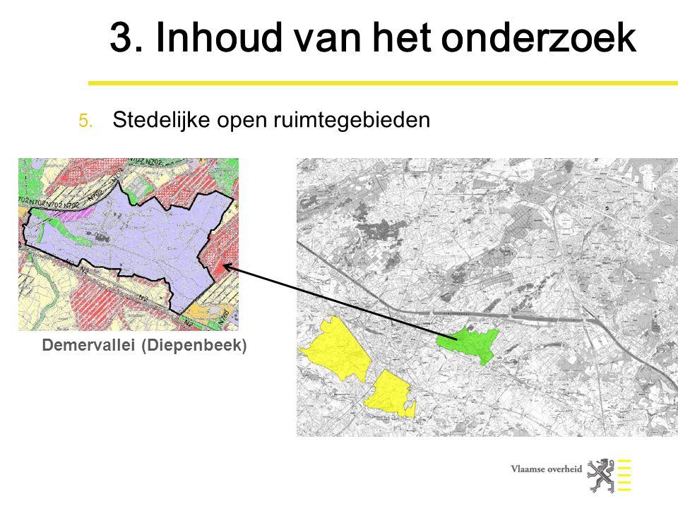 Demervallei (Diepenbeek) 3. Inhoud van het onderzoek 5. Stedelijke open ruimtegebieden