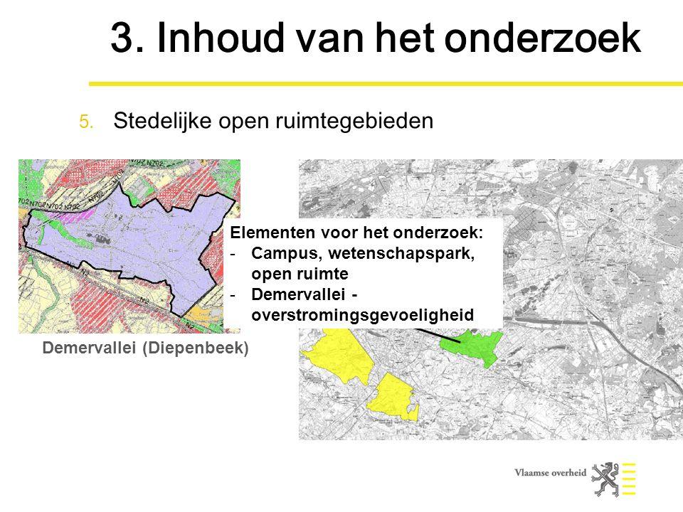 Demervallei (Diepenbeek) Elementen voor het onderzoek: -Campus, wetenschapspark, open ruimte -Demervallei - overstromingsgevoeligheid 3.