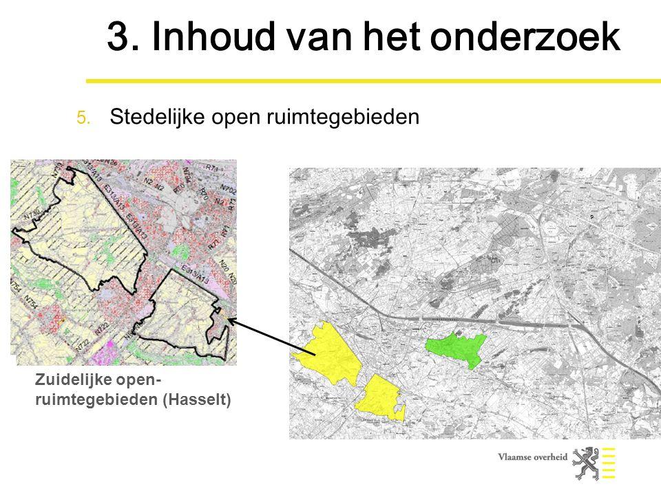 Zuidelijke open- ruimtegebieden (Hasselt) 3. Inhoud van het onderzoek 5.