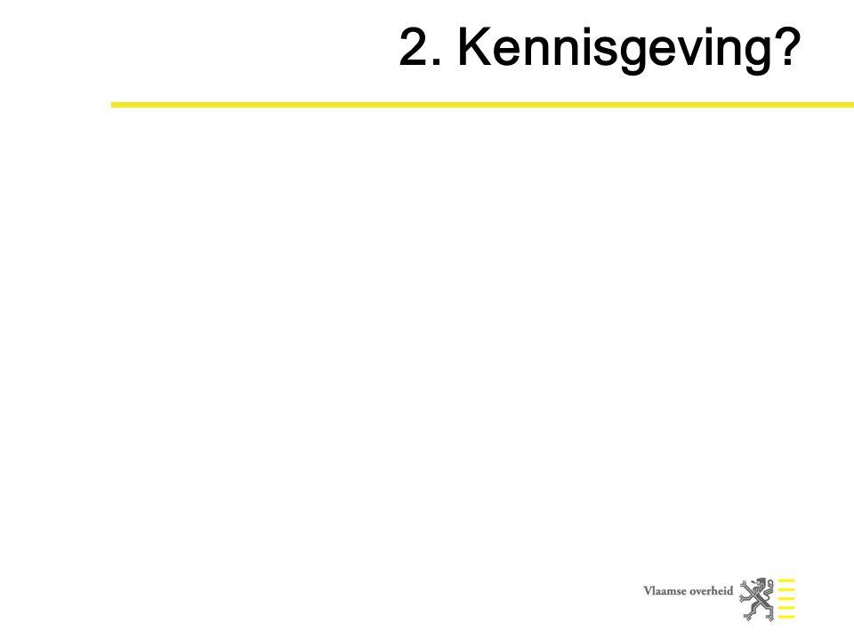 2. Kennisgeving