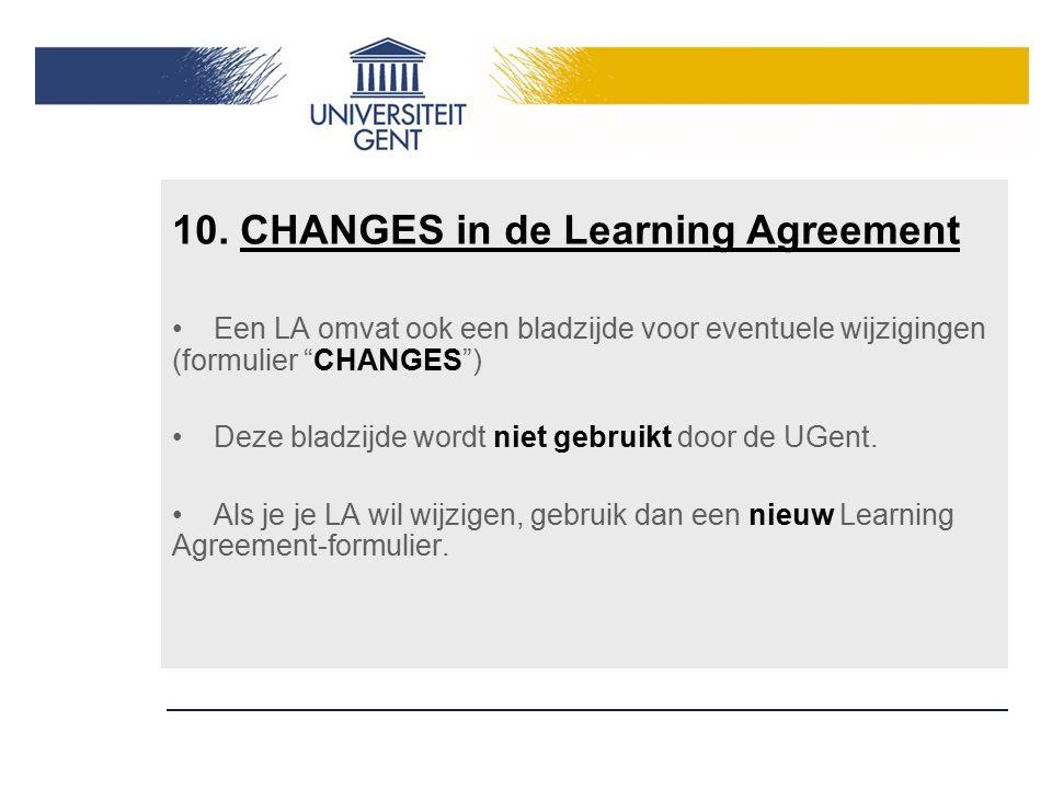 """Een LA omvat ook een bladzijde voor eventuele wijzigingen (formulier """"CHANGES"""") Deze bladzijde wordt niet gebruikt door de UGent. Als je je LA wil wij"""