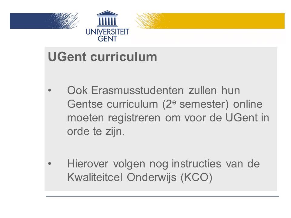 UGent curriculum Ook Erasmusstudenten zullen hun Gentse curriculum (2 e semester) online moeten registreren om voor de UGent in orde te zijn. Hierover