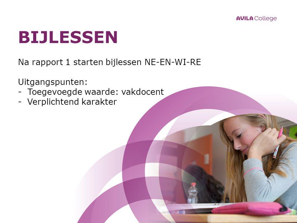 BIJLESSEN Na rapport 1 starten bijlessen NE-EN-WI-RE Uitgangspunten: - Toegevoegde waarde: vakdocent -Verplichtend karakter