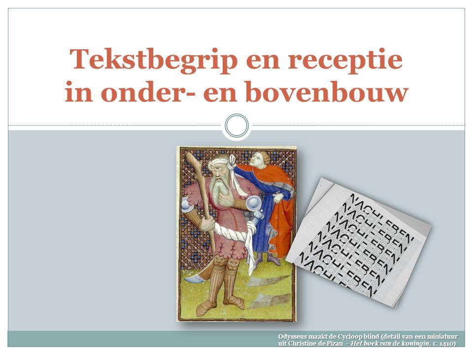Tekstbegrip en receptie in onder- en bovenbouw Odysseus maakt de Cycloop blind (detail van een miniatuur uit Christine de Pizan – Het boek van de koningin, c.