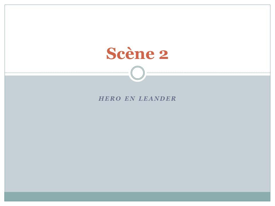 Scène 2 HERO EN LEANDER