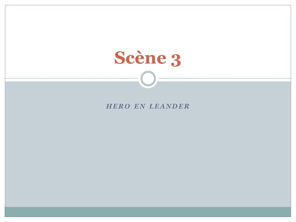 Scène 3 HERO EN LEANDER