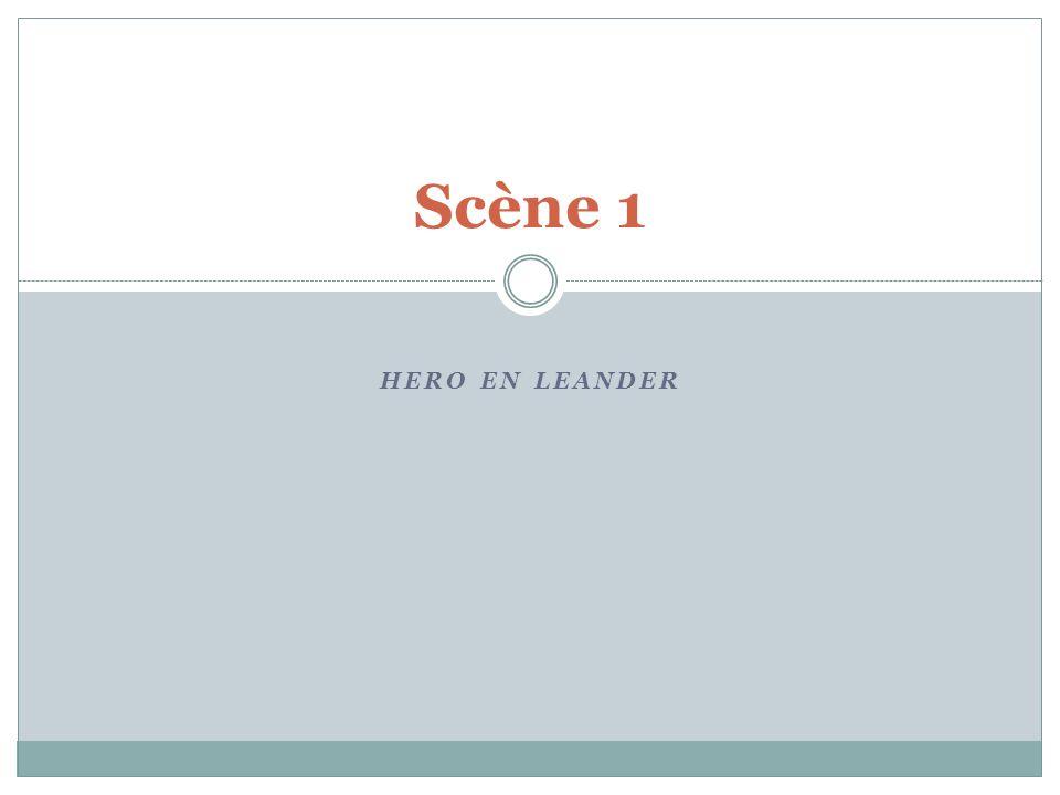 HERO EN LEANDER Scène 1